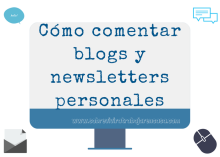 Cómo comentar blogs y newsletters personales