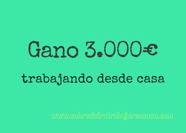gano 3.000€ trabajando desde casa